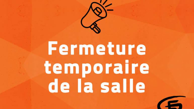 Fermeture temporaire de la salle / Report Assemblée Générale